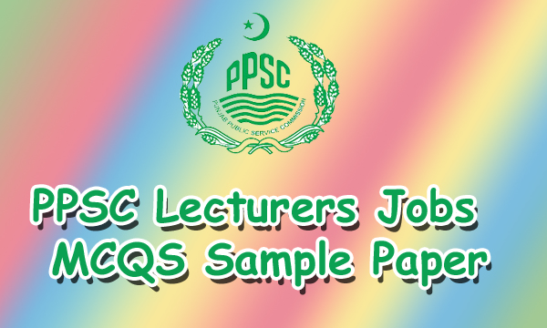 PPSC Lecturer Test 2020 Subject Wise Syllabus & Sample Paper